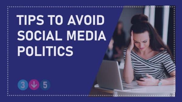 Tips to Avoid Social Media Politics