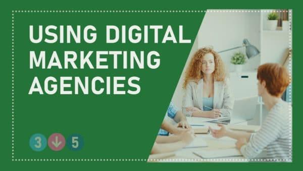 Using Digital Marketing Agencies