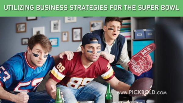 Utilizing Business Strategies For The Super Bowl
