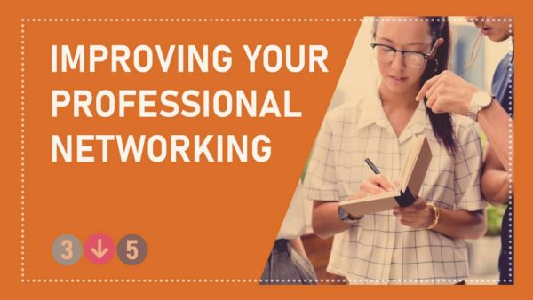 Improving Your Professional Networking