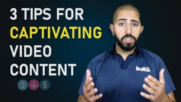 3 Tips for Captivating Video Content