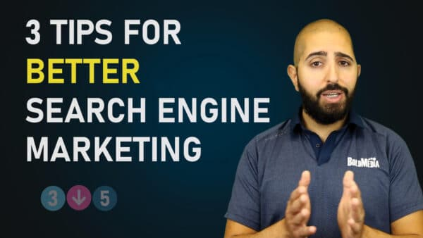 3 Tips For Better Search Engine Marketing